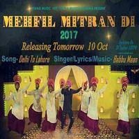 Delhi To Lahore (Mehfil Mitran Di) Song Cover