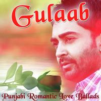 Gulaab - Punjabi Romantic Love Ballads Song Cover