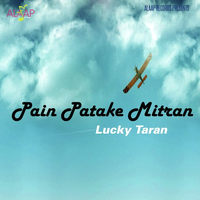 Pain Patake Mitran Song Cover