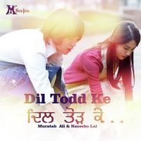 Dil Tod Ke Song Cover