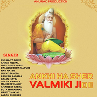 Ankhi Ha Sher Valmiki Ji De Song Cover