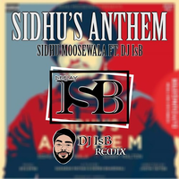 Sidhu Anthem - Sidhu Moosewala Remix Dj Isb mp3 song