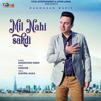 Mil Nahi Sakdi Song Cover