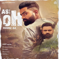 Asi Oh Hunne Aa (Full Song) Amrit Maan mp3 song